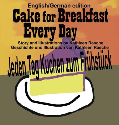Image for Cake for Breakfast Every Day - English/German Edition