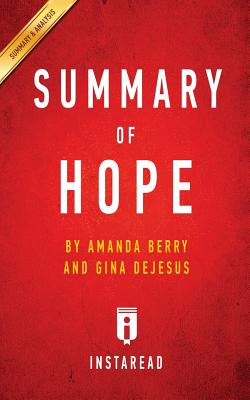 Summary of Hope: by Amanda Berry and Gina DeJesus | Includes Analysis, Summaries, Instaread