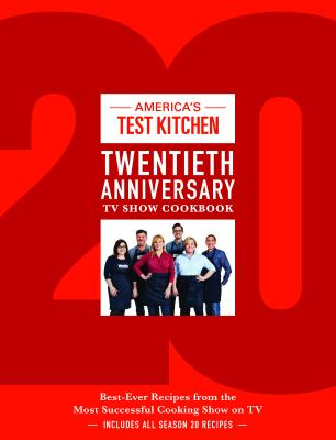 Image for America's Test Kitchen Twentieth Anniversary TV Show Cookbook: Best-Ever Recipes from the Most Successful Cooking Show on TV