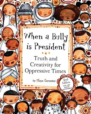 Image for When a Bully is President: Truth and Creativity for Oppressive Times