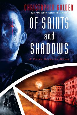 Of Saints and Shadows (Peter Octavian), Christopher Golden