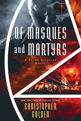 Of Masques and Martyrs, Christopher Golden