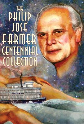 Image for The Philip Jose Farmer Centennial Collection