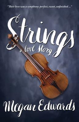 Strings: A Love Story, Edwards, Megan