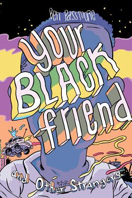 Image for Your Black Friend and Other Strangers