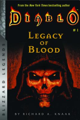 Diablo: Legacy of Blood (Blizzard Legends), Knaak, Richard A.