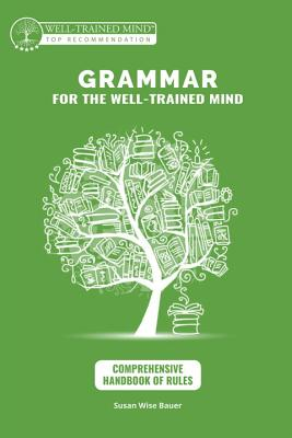 Image for Grammar for the Well-Trained Mind: Comprehensive Handbook of Rules