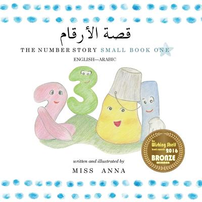 The Number Story 1 ??? ???????: Small Book One English-Arabic (Arabic Edition), Miss, Anna
