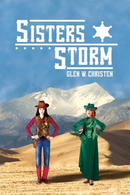 Sisters Storm (Marshals Storm Trilogy), Christen, Glen W