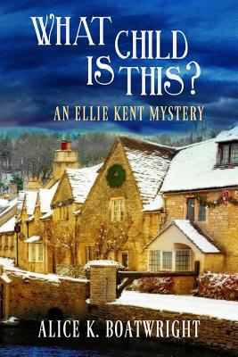 Image for What Child Is This?: An Ellie Kent Mystery