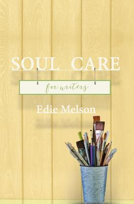 Image for SOUL CARE FOR WRITERS