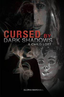 Image for Cursed By Dark Shadows - A Child Lost
