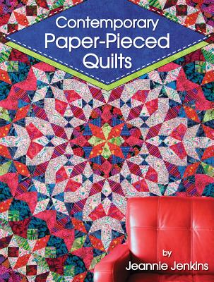 Image for Contemporary Paper-Pieced Quilts (Landauer) 8 Sensational Projects Introduce Foundation Piecing and Range from Beginner-Friendly to Advanced; Includes a Lovely Wall Hanging and an Intricate Bed Quilt