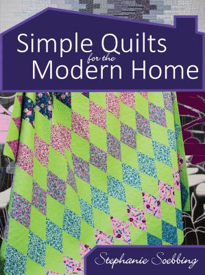 Image for Simple Quilts for the Modern Home (Landauer) 12 Beginner-Friendly, Skill-Building, Step-by-Step Projects, from Lap to Full-Sized Quilts, with Bold Colors, High Contrast, and Utilizing Negative Space