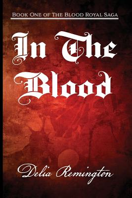 Image for In the Blood: Book One of the Blood Royal Saga