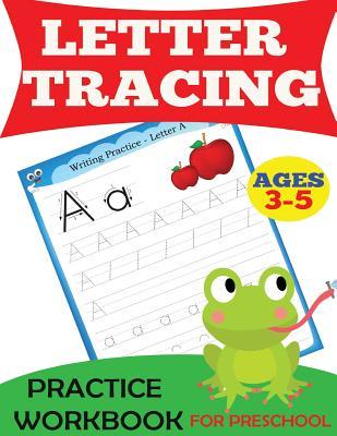 Letter Tracing Practice Workbook: For Preschool, Ages 3-5 (Preschool Workbooks), Handwriting Practice; Dylanna Press