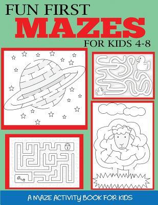 Fun First Mazes for Kids 4-8: A Maze Activity Book for Kids (Maze Books for Kids), Press, Dylanna