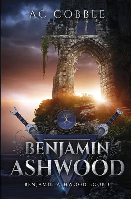 Image for Benjamin Ashwood: Benjamin Ashwood Book 1