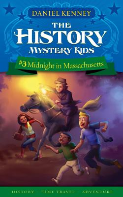Image for The History Mystery Kids 3: Midnight in Massachusetts (Volume 3)