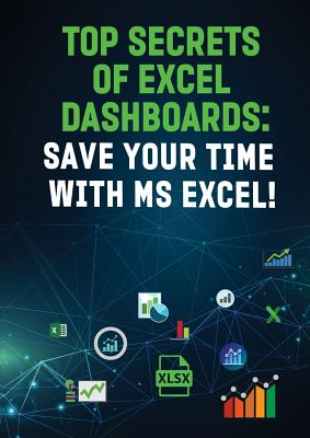 Image for Top Secrets of Excel Dashboards: Save Your Time with MS Excel!