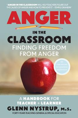 Image for Anger in the Classroom: Finding Freedom from Anger: A Handbook for Teacher and Learner
