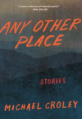 Image for ANY OTHER PLACE: STORIES