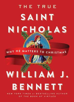 Image for The True Saint Nicholas: Why He Matters to Christmas