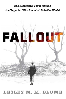Image for FALLOUT: THE HIROSHIMA COVER-UP AND THE REPORTER WHO REVEALED IT TO THE WORLD