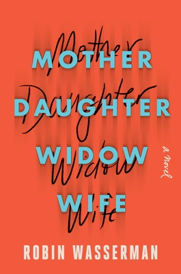 Image for Mother Daughter Widow Wife: A Novel