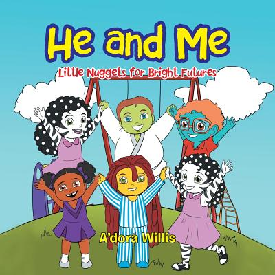 Image for He and Me: Little Nuggets for Bright Futures