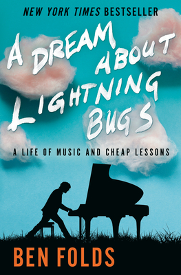 Image for A Dream About Lightning Bugs: A Life of Music and Cheap Lessons
