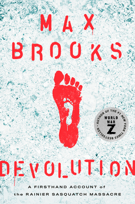 Image for Devolution: A Firsthand Account of the Rainier Sasquatch Massacre