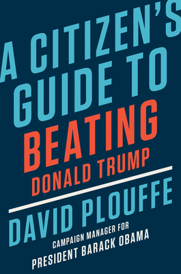 Image for A Citizen's Guide to Beating Donald Trump