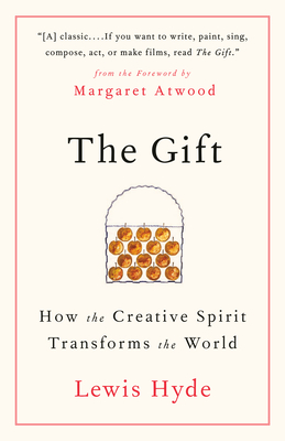 Image for The Gift: How the Creative Spirit Transforms the World