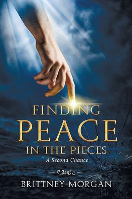 Image for FINDING PEACE IN THE PIECES: A SECOND CHANCE