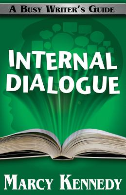 Internal Dialogue (Busy Writer's Guides) (Volume 7), Kennedy, Marcy