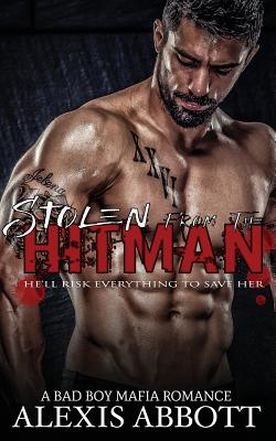 Image for Stolen from the Hitman: A Bad Boy Mafia Romance