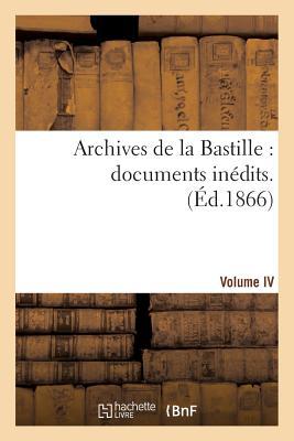 Image for Archives de la Bastille: documents inédits. [vol. 4] (Histoire) (French Edition)