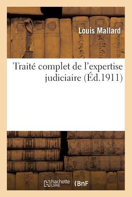 Trait� complet de l'expertise judiciaire 3e �d. (Sciences Sociales) (French Edition), MALLARD-L