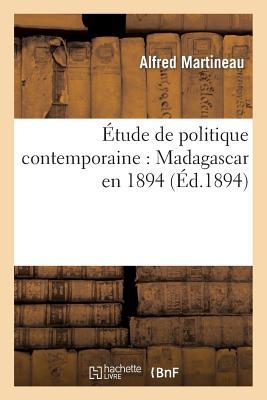 Image for Étude de politique contemporaine: Madagascar en 1894 (Sciences Sociales) (French Edition)