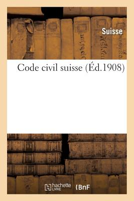 Code civil suisse (Sciences Sociales) (French Edition), SUISSE