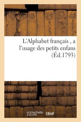 L'Alphabet fran�ais (Langues) (French Edition), SANS AUTEUR