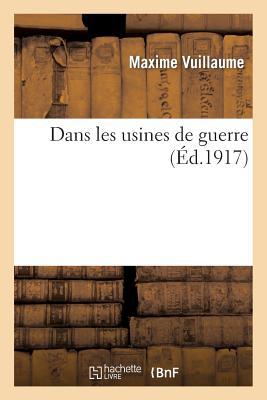 Dans Les Usines de Guerre (Litterature) (French Edition), Vuillaume-M