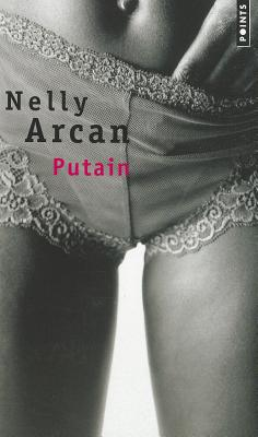 Putain (Points) (French Edition), Arcan, Nelly