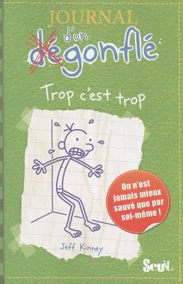 Trop C'est Trop( Journal D'un Degonfle), Jeff Kinney