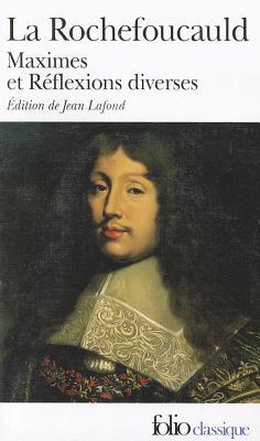 Maximes et Reflections Diverses (Folio Ser No. 728) (French Edition), La Rochefoucauld