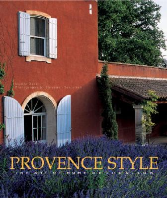 Image for PROVENCE STYLE THE ART OF HOME DECORATION