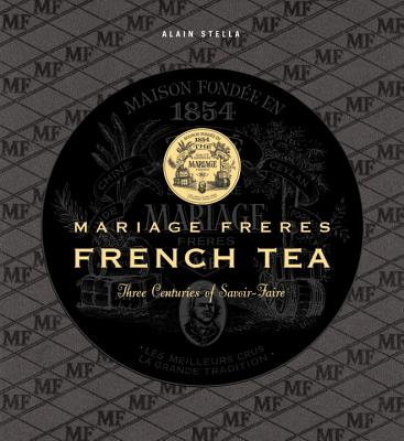 Image for French Tea: Mariage Fre`res - Three Centuries of Savoir-Faire (Langue anglaise)