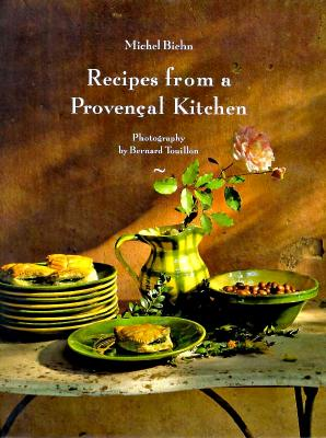 Image for RECIPES FROM A PROVENCAL KITCHEN PHOTOGRAPHY BY BERNARD TOUILLON, TRANLATED BY ANTONY & CHRISTINE GRANT