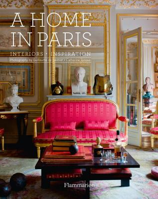 Image for A Home in Paris: Interiors, Inspiration